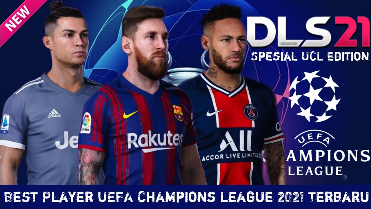 Best Player UCL!!! DLS 21 Spesial UEFA Champions League ...