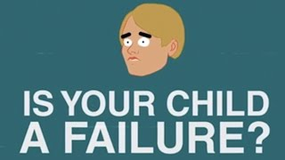 IS YOUR CHILD A FAILURE?