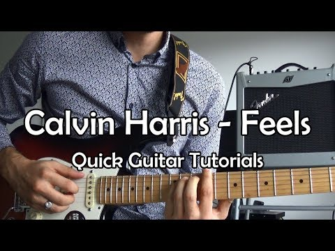 Calvin Harris - Feels (Quick Guitar Tutorial + Tabs)
