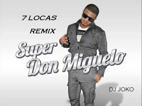 DON MIGUELO - 7 Locas Letra - YouTube