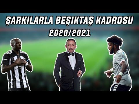 Şarkılarla Beşiktaş Kadrosu 2021 Sezonu