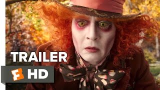 Alice Through the Looking Glass Official Trailer #1 (2016) - Mia Wasikowska, Johnny Depp Fantasy HD