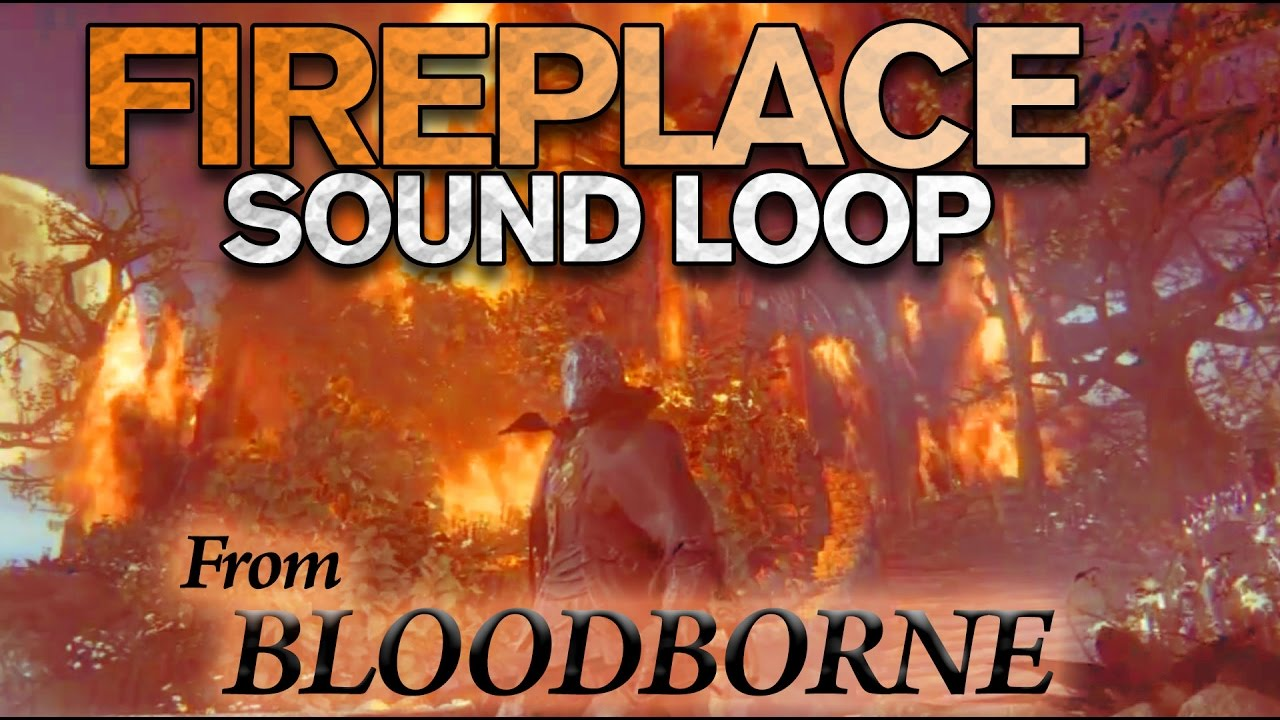 Bloodborne Fireplace - Crackling Fire Sound Loop - YouTube