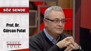 Söz Sende - 19 Şubat 2019 (Prof. Dr. Gürcan Polat)