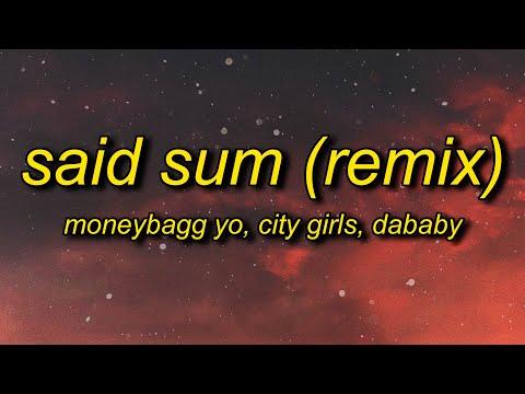 Moneybagg Yo – Said Sum (Remix) Lyrics ft. City Girls, DaBaby | city girls make em wish like ray j