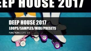 DEEP HOUSE 2017 - Sample Pack   Deep House Loops, Samples, MIDI, Presets