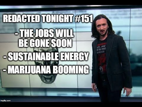[151] The Jobs Will Be Gone Soon, Sustainable Energy & Marijuana Booming