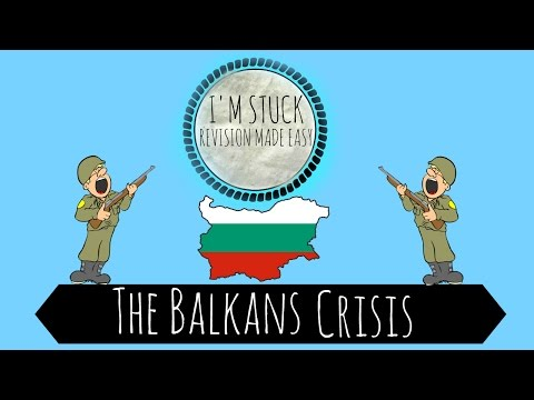 The Balkans Crisis - How The Balkans Helped Start WW1 - GCSE History