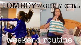 WEEKEND ROUTINE Tomboy vs Girly Girl | just tomboy things