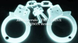 Jason Derulo - TEST DRIVE (PRISON Remix)