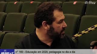 08/09/2020 - Diálogos de Fé 160 - Educação em 2020, pedagogia no dia a dia.