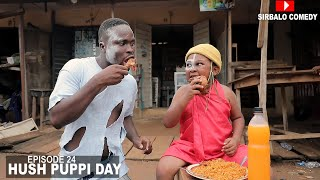 Download Sirbalo Clinic Comedy - HUSH PUPPI DAY - SIRBALO COMEDY ( EPISODE 24 )