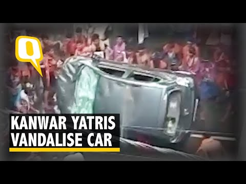 Kanwar Yatris Vandalise and Topple A Car Over in Delhi | The Quint