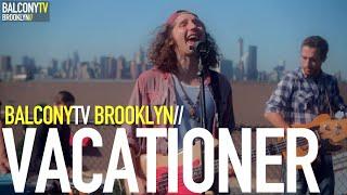 VACATIONER - THE WILD LIFE (BalconyTV)