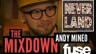 Andy Mineo on Fuse TV 'The Mixdown' talks about Never Land EP (@andymineo @rapzilla)
