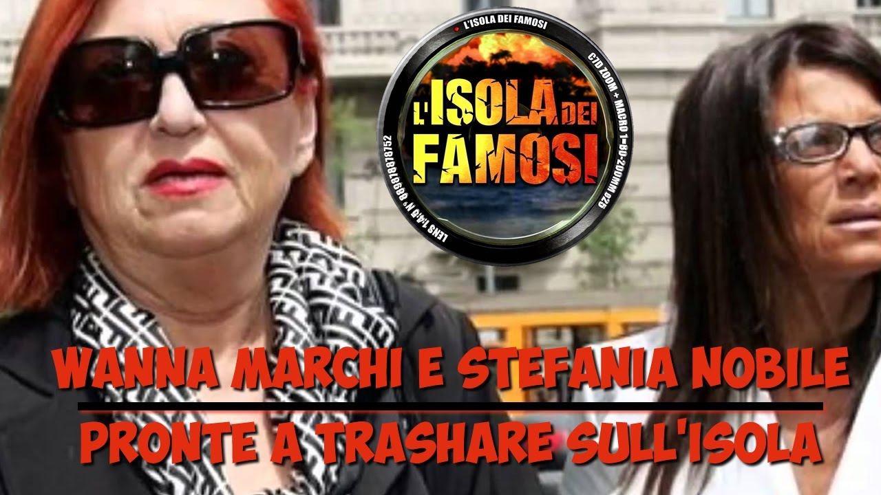 Wanna Marchi E Stefania Nobile All Isola Dei Famosi 2017 è