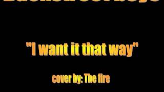 Gambar cover Backstreet boys - I want it that way cver by The Fire