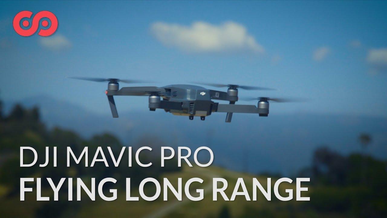 How to Fly Long Range With the DJI Mavic Pro