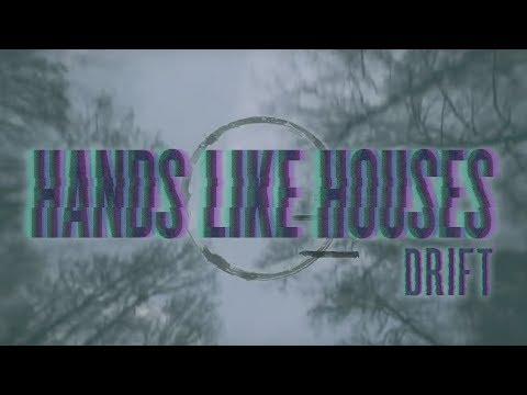 Hands Like Houses - Drift