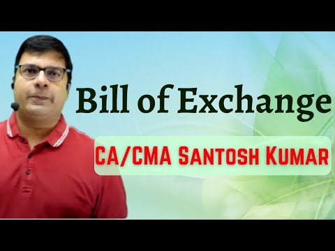 Bills Of Exchange  by santosh kumar (CA/CMA)