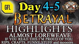 Path of Exile 3.5: BETRAYAL DAY # 4-5 Highlights ALMOST LOREWEAVE, LUCKY CRAFTS, ACCIDENTAL DUPE