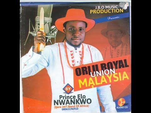 Prince Elo Nwankwo Ijere - Orlu Royal Union Malaysia - Nigerian traditional highlife music 2017