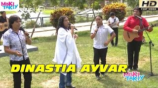 DINASTIA AYVAR en Vivo (Full HD) - Miski Takiy (13/Feb/2016)