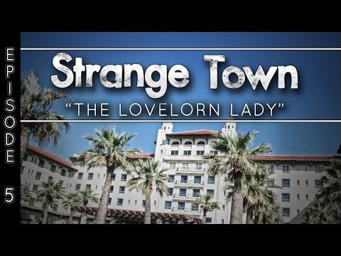 "Strange Town: ""The Lovelorn Lady"" - The Hotel Galvez & Spa - REAL STORIES - REAL EVIDENCE"