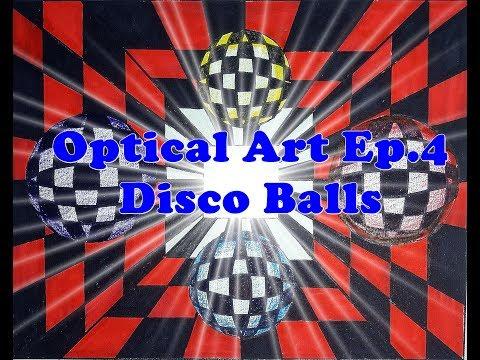Optical Art Ep.4 Disco Balls