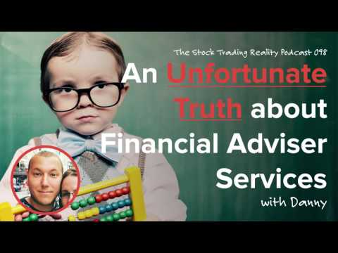STR 098: An Unfortunate Truth about Financial Adviser Services (audio only)