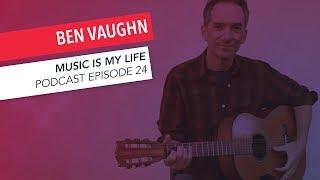 Music Is My Life: Ben Vaughn | Episode 24 | Podcast | Berklee Online