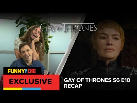 The Twinks of WeHo  Gay of Thrones S6 E10 Recap