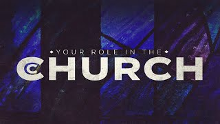 2-21 | Your Role In The Church | Week 1