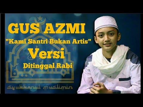 Syubbanul Muslimin - Kami Santri Bukan Artis (ditinggal Rabi) Terbaru