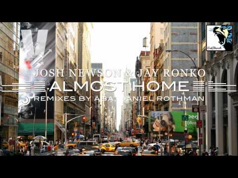 Josh Newson & Jay Ronko - Almost Home (Radio Edit)