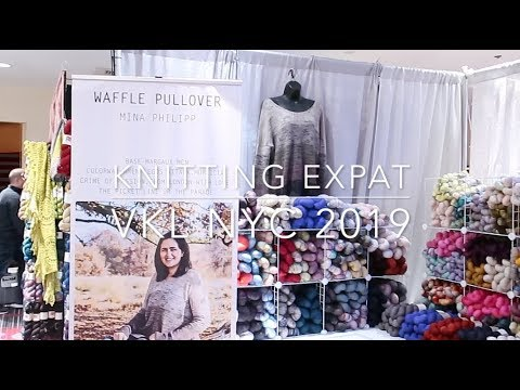 Vogue Knitting Live NYC 2019 & Haul - Knitting Expat Vlogs