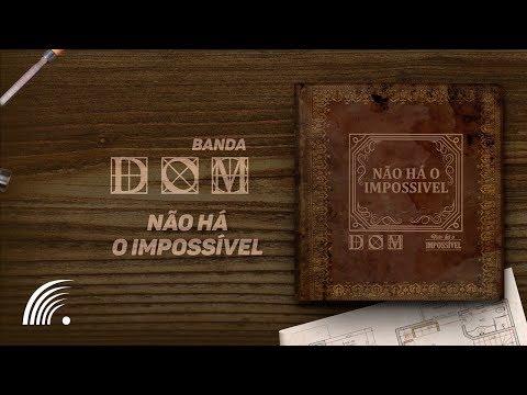 Banda DOM - Não há o impossível - Lyric Video