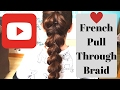 Big French Pull Through Braid hair tutorial - easy girls hairstyle