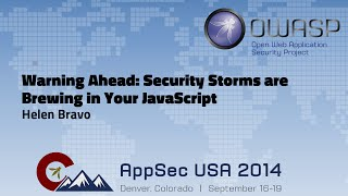 Warning Ahead: Security Storms are Brewing in Your JavaScript - OWASP AppSecUSA 2014