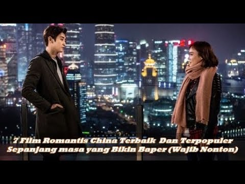 7 Film Romantis China Terbaik Dan Terpopuler Sepanjang masa yang Bikin  Baper (Wajib Nonton)