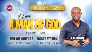 IF I AM A MAN OF GOD | NIGHT OF PROOFS | Apostle A.B. Prince | Marpe Assembly
