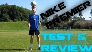 Nike Premier Test and Review | Shots and skills | 2013 HD | FootyNW