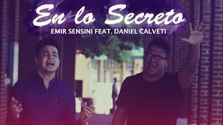 En Lo Secreto - Emir Sensini ft Daniel Calveti - OFICIAL HD