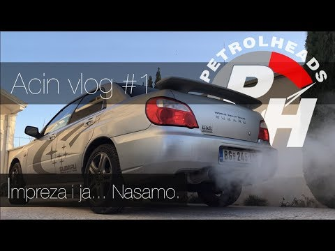 Impreza i ja nasamo - Living With Subaru Impreza WRX /Acin Vlog #1