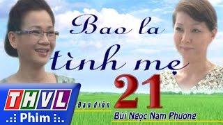thvl  bao la tinh me - tap 21