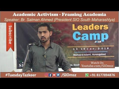 Academic Activism   Framing Academia   Br. Salman Ahmed   Tuesday Tazkeer   Leaders Camp 2018