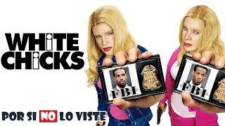 Por si no lo viste: White Chicks (¿Y dónde están las rubias?)