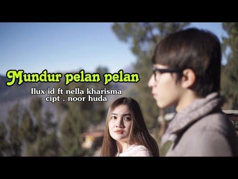 Mundur Alon Alon Indonesia Nella Kharisma Feat Ilux Id Official Video