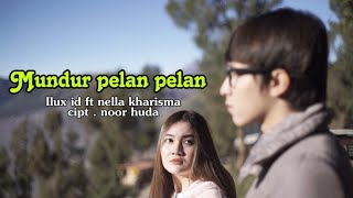 MUNDUR ALON - ALON (INDONESIA) - NELLA KHARISMA feat ILUX ID (OFFICIAL VIDEO)