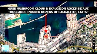 Mushroom Cloud & Massive Explosion Rock Beirut, Major Casualties & Thousands Injured, Latest Info